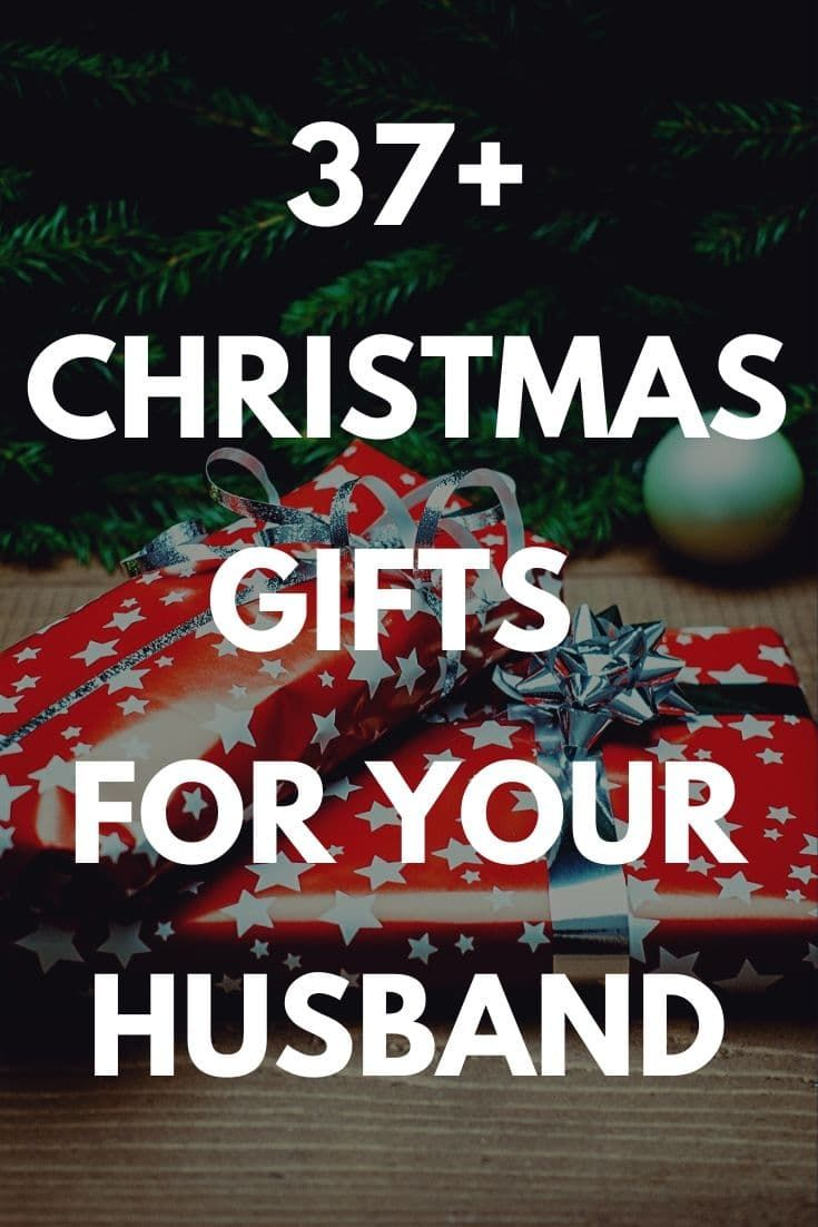 Best Christmas Gifts For Your Husband 35 Gift Ideas And Presents You Can Buy For Him 2020 Christmas Husband Gift Ideas Husband Christmas Best Gift For Husband