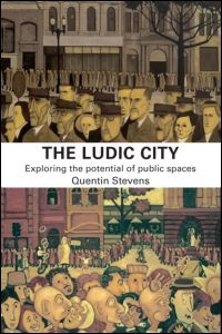 The Ludic City - Exploring the Potential of Public Spaces  By Quentin Stevens - This international and illustrated work challenges current writings focusing on the problems of urban public space to present a more nuanced and dialectical conception of urban life. Detailed and extensive international urban case studies show how urban open spaces are used for play, which is defined and discussed using Caillois' four-part definition – competition, chance, simulation and vertigo.
