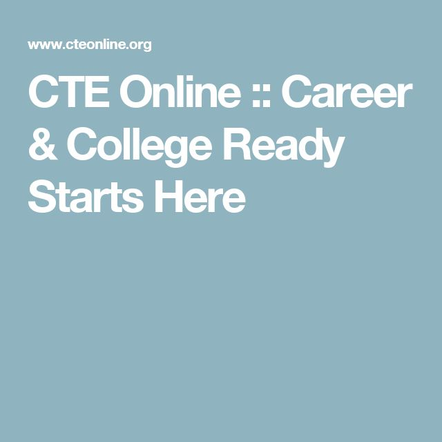 CTE Online :: Career & College Ready Starts Here