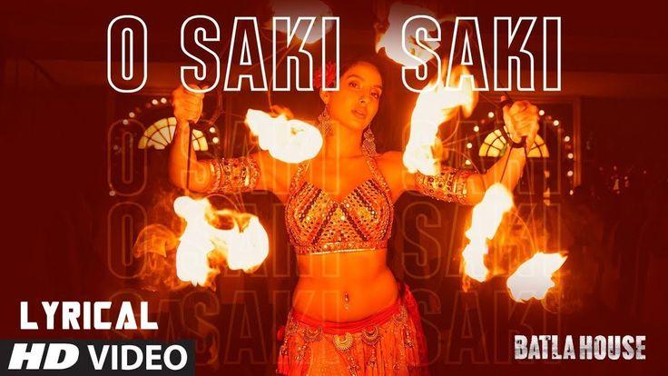 O Saki Saki Song Batla House Neha Kakkar New Song Tulsi Kumar N Songs Neha Kakkar Vishal Shekhar