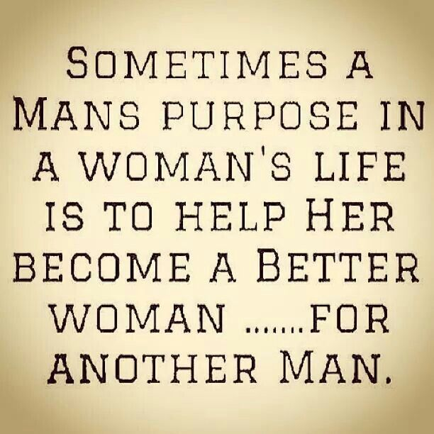 So true...for a better man