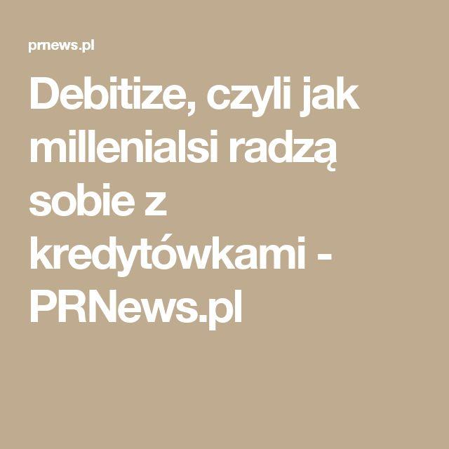 Debitize, czyli jak millenialsi radzą sobie z kredytówkami - PRNews.pl
