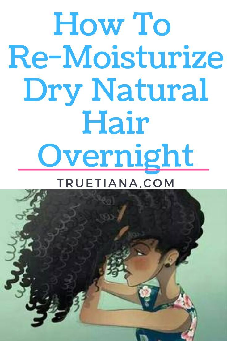 Dry Natural Hair Can Get The Best Of Us Luckily There S A Way To Revitalize It With Moisture Dry Natural Hair Natural Hair Styles Curly Hair Styles Naturally