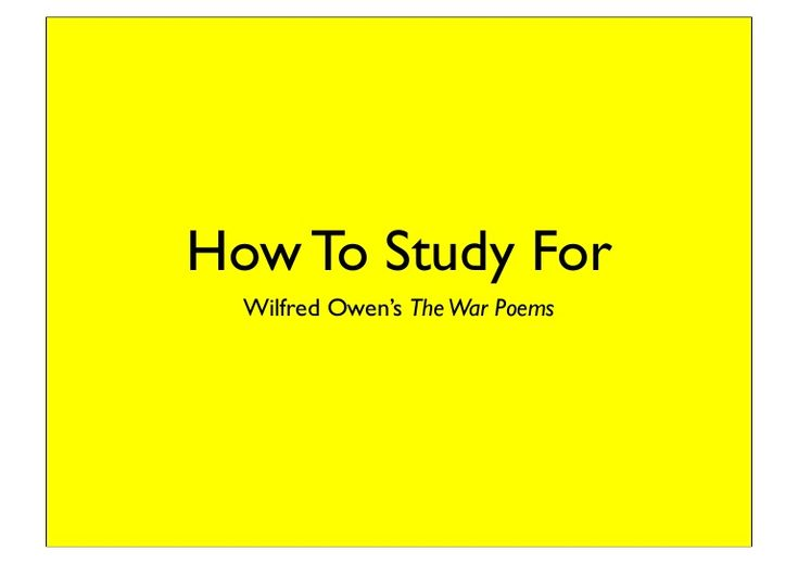 How To Study For Wilfred owen