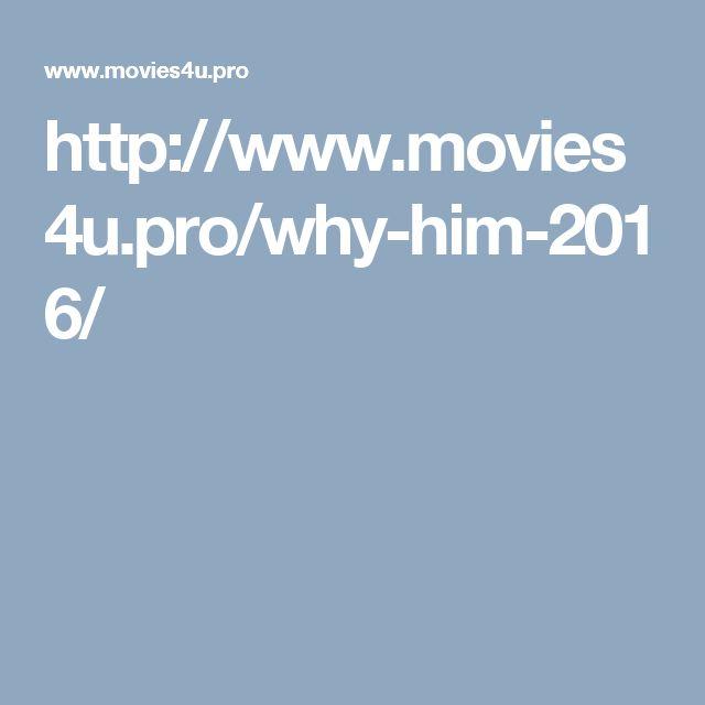 http://www.movies4u.pro/why-him-2016/