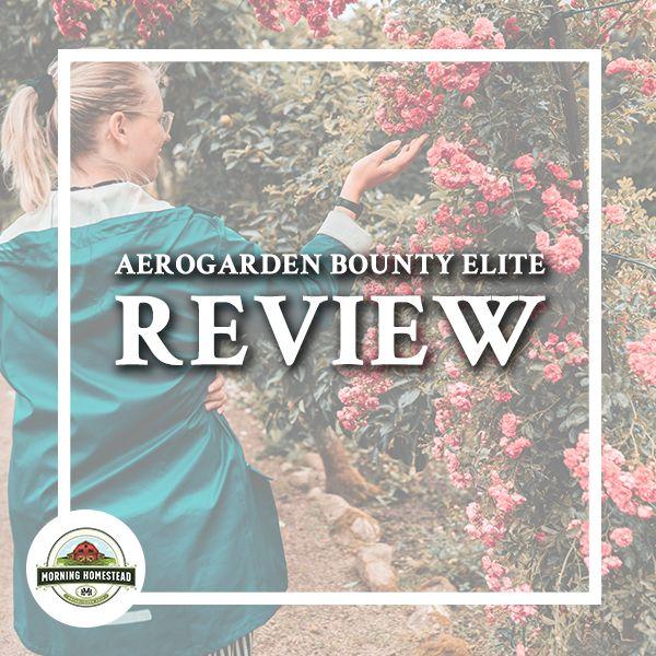 Aerogarden Bounty Elite Review Garden Tools Must Have 400 x 300