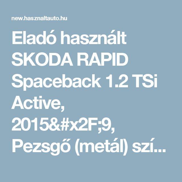 Eladó használt SKODA RAPID Spaceback 1.2 TSi Active, 2015/9, Pezsgő (metál) színű - Használtautó.hu