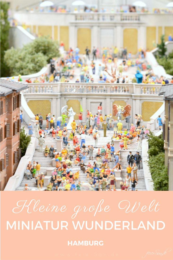 Das Miniatur Wunderland in Hamburg - eine kleine große Welt ist ein Ausflugsziel…
