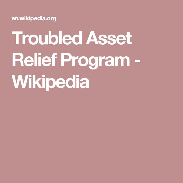 Troubled Asset Relief Program - Wikipedia