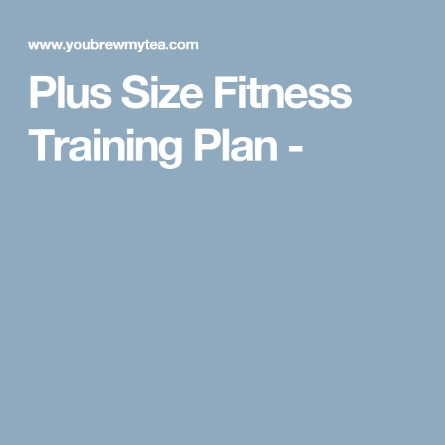 Plus Size Fitness Training Plan -