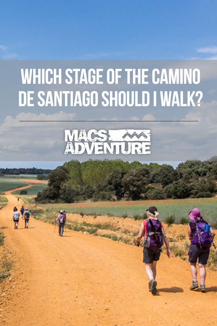 Camino De Santiago Holidays The Route Is Broken Down Into Five Sections So If You Only Have A