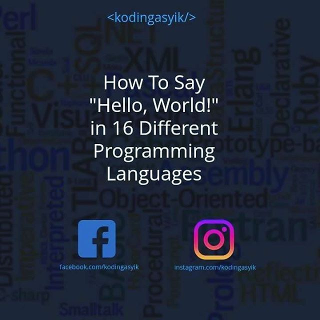 """How to say """"HelloWorld!"""" in 16 different programming languages #programming #helloworld #java #c #c #python #php #javascript #perl #.net #ruby #delphi #swift #erlang #haskell #rust #go"""