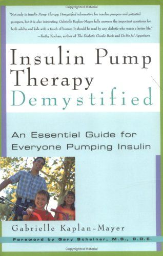 Insulin Pump Therapy Demystified: An Essential Guide for Everyone Pumping Insulin by Gabrielle Kaplan. #insulin_pumping, #type1 #books
