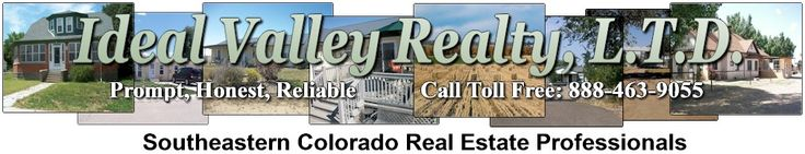 """Ideal Valley Realty, LTD. """"Prompt, Honest, Reliable"""" Southeastern Colorado Real Estate Professionals"""