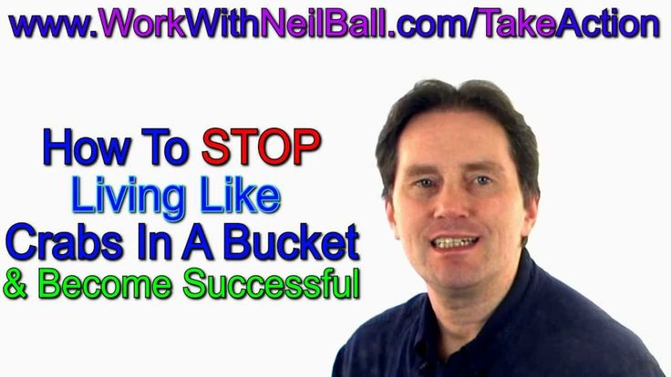 Crabs In A Bucket Or Crab Mentality And How To Be Successful And Escape ...