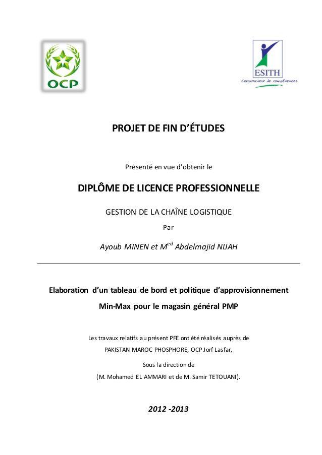 PROJET DE FIN D'ÉTUDES    Présenté en vue d'obtenir le    DIPLÔME DE LICENCE PROFESSIONNELLE  GESTION DE LA CHAÎNE LOGISTIQUE  P...