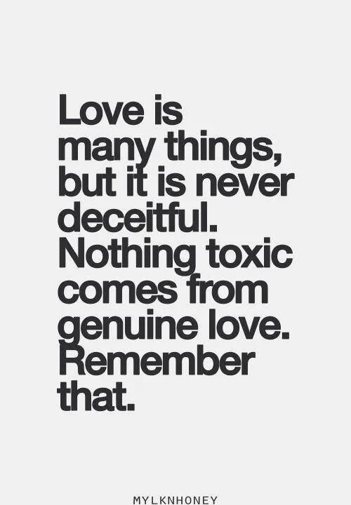 Love is many things, but it is never deceitful. Nothing...