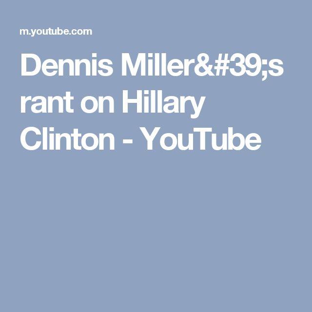 Dennis Miller's rant on Hillary Clinton - YouTube