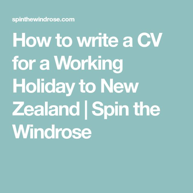 How to write a CV for a Working Holiday to New Zealand   Spin the Windrose