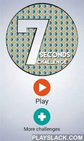 7 Seconds Challenge  Android App - playslack.com ,  During the evening, you tend to get bored? During the day, you don't want to chill anymore? Seven Seconds Challenge is the app you need!Seven Seconds Challenge is a friendly application of fast challenges. In seven seconds, with friends or family at a party, you have to do your best to realise a challenge or answer a question. It's the new kind of Truth or Dare but funnier and quicker !• More than 200 different challenges !• Play with up to…