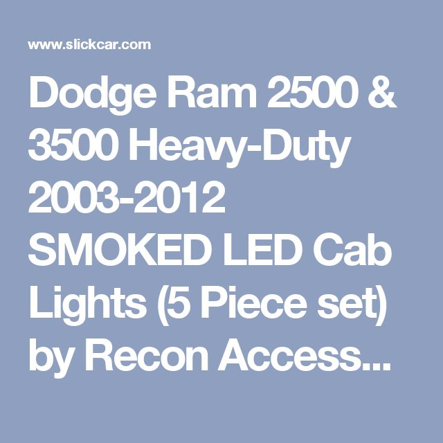Dodge Ram 2500 & 3500 Heavy-Duty 2003-2012 SMOKED LED Cab Lights (5 Piece set) by Recon Accessories - 264146BK