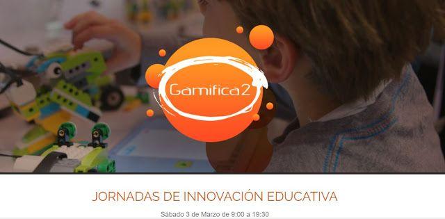 """""""Peleando con las TIC"""": Gamifica2 Jornadas de Innovación Educativa"""