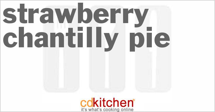 A recipe for Strawberry Chantilly Pie made with (9-inch) pie shell, baked, water, Jello pudding & pie filling (vanilla, 4 serving size)