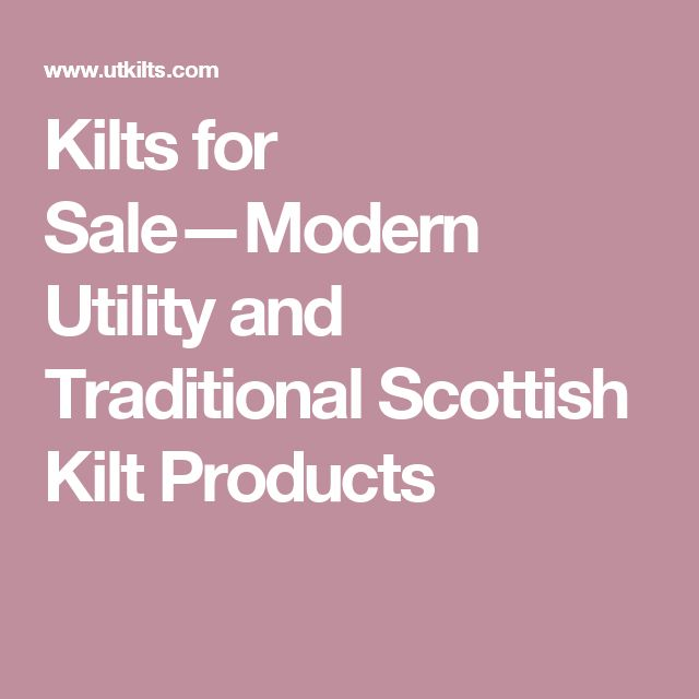 Kilts for Sale—Modern Utility and Traditional Scottish Kilt Products