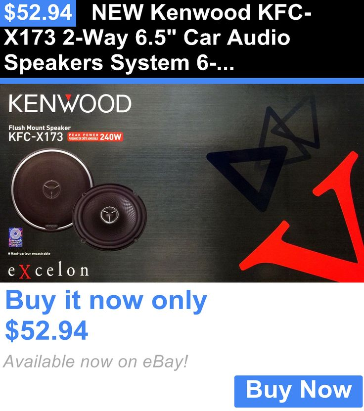 electronics: New Kenwood Kfc-X173 2-Way 6.5 Car Audio Speakers System 6-1/2 BUY IT NOW ONLY: $52.94