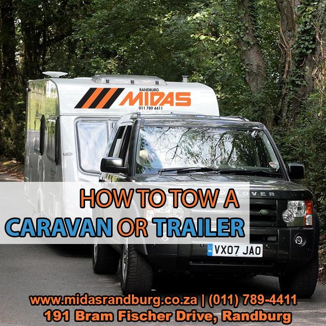 #Tips on How to Tow a #Caravan or #Trailer #Randburg #Midas #Roadtrip #Holiday #SouthAfrica http://bit.ly/1ZmM9Bs