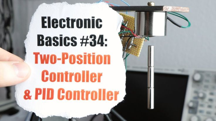 Electronic Basics #34: Two-Position Controller & PID Controller - YouTube