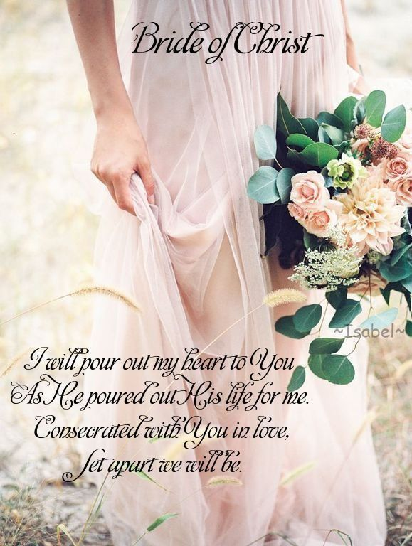 I will pour out my heart to you As He poured out His life for me. Consecrated with you in love, Set apart we will be. ~Isabel~