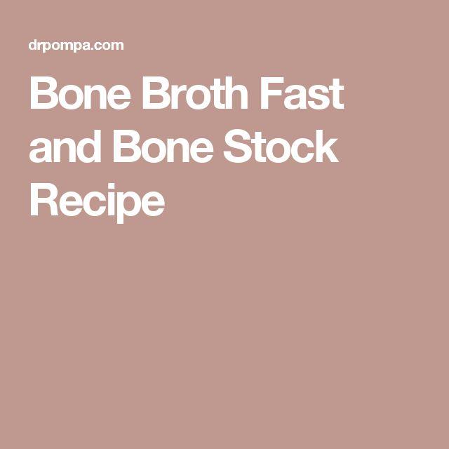 Bone Broth Fast and Bone Stock Recipe