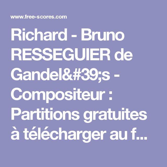 Richard - Bruno RESSEGUIER de Gandel's - Compositeur : Partitions gratuites à télécharger au format PDF, MP3 & Midi