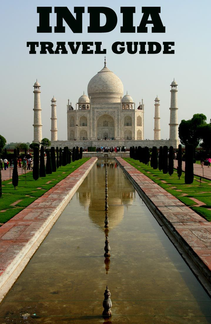 The Ultimate India Travel Guide with lots of places to visit, budget, acommodation and tips! Taj mahal, agra
