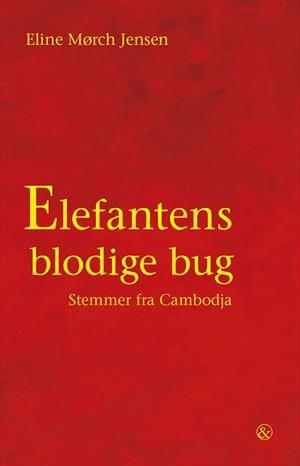 Læs om Elefantens blodige bug - Stemmer fra Cambodja. Udgivet af Jensen & Dalgaard. Bogens ISBN er 9788771511772, køb den her