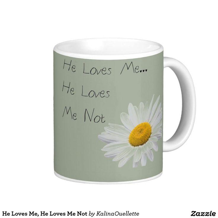 He Loves Me, He Loves Me Not Basic White Mug