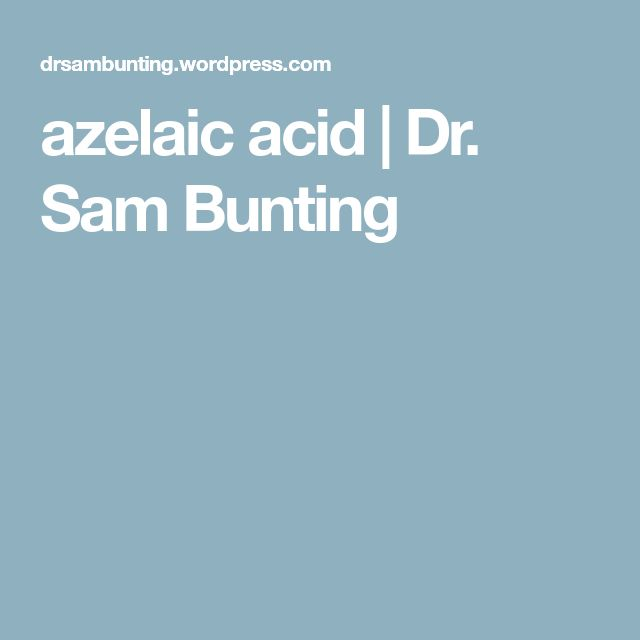 azelaic acid | Dr. Sam Bunting
