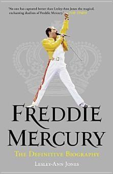 Freddie Mercury: The Definitive Biography: The Definitive Biography - Books on Google Play
