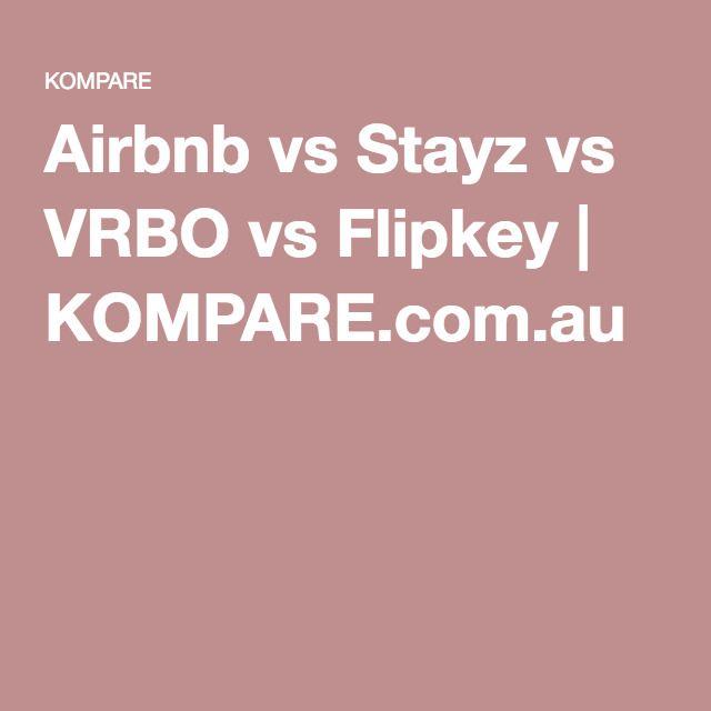 Airbnb vs Stayz vs VRBO vs Flipkey   KOMPARE.com.au