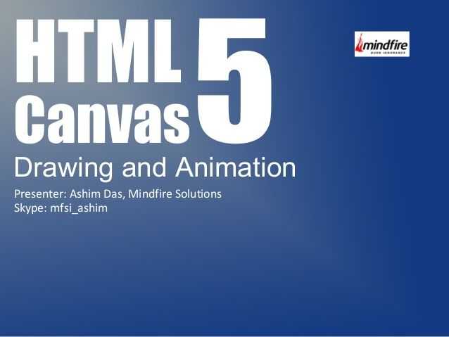 Html5 Canvas Drawing and Animation by Mindfire Solutions via slideshare