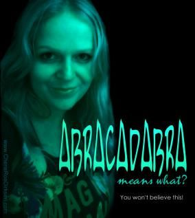 Do you really know what the magic word is? The meaning of this word may shock you! #magic #LOA #CherieRoeDirksen #abracadabra