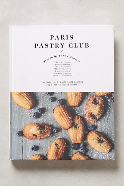 Paris Pastry Club || So obsessed! Finally found a cookbook to bake through.