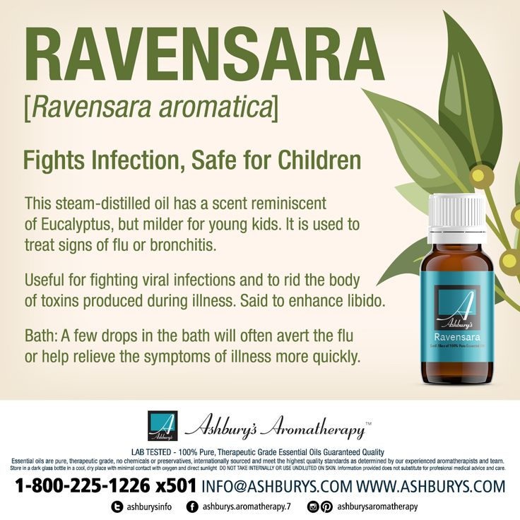 RAVENSARA [Ravensara aromatica]: Fights Infection, Safe for Children This steam-distilled oil has a scent reminiscent of Eucalyptus, but milder for young kids. It is used to treat signs of flu or bronchitis.  Useful for fighting viral infections and to rid the body of toxins produced during illness. Said to enhance libido.  Bath: A few drops in the bath will often avert the flu or help relieve the symptoms of illness more quickly. #ashburysaromatherapy