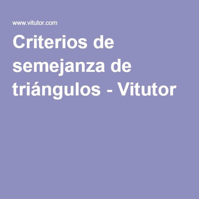 Criterios de semejanza de triángulos - Vitutor
