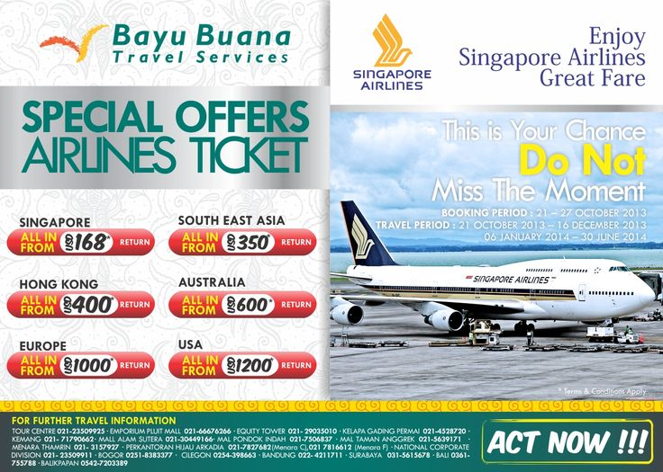 BAYU BUANA - SINGAPORE AIRLINES SPECIAL OFFERS    Booking Period 21-27 OCT'13    Call 021 2350 9925