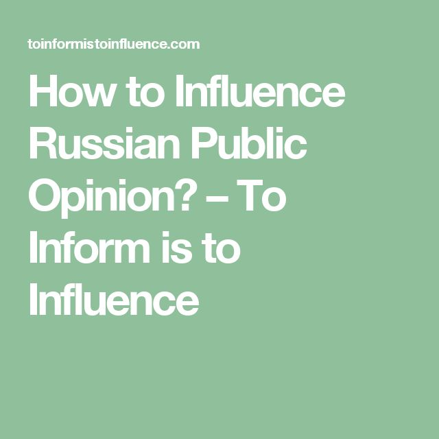 How to Influence Russian Public Opinion? – To Inform is to Influence
