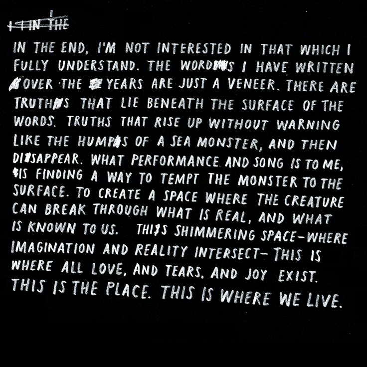This is a Nick Cave quote from the film 20,000 Days on Earth. I wrote a bit more about it on my blog, kind of.