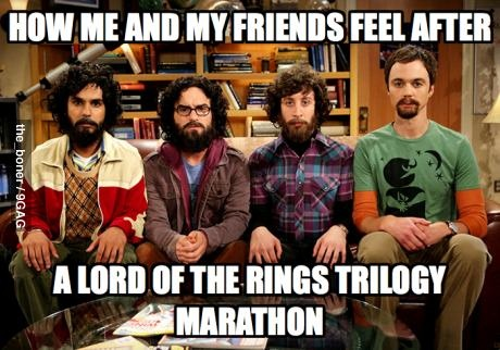 After a LOTR trilogy marathon  (It's more of me and my siblings)