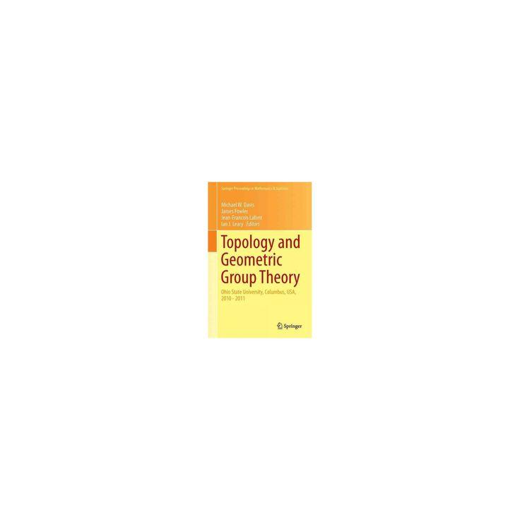 Topology and Geometric Group Theory : Ohio State University, Columbus, USA, 2010–2011 (Hardcover)